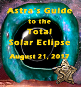 Astra's Guide to the Total Solar Eclipse August 21, 2017